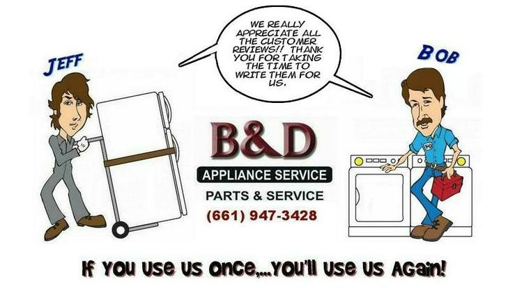 Customer Reviews for B&D Appliance Repair Service Antelope Valley, CA